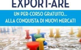 EXPORT-ARE: un per-corso gratuito alla conquista di nuovi mercati. 4 giornate gratuite di formazione dedicate all'internazionalizzazione